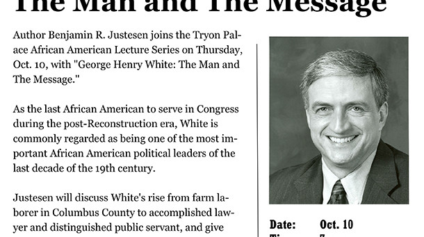 "2013 African American Lecture Series with Benjamin R. Justesen ""George Henry White: The Man and"