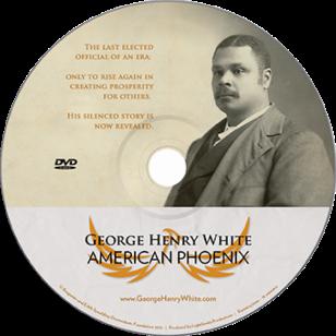 George Henry White: American Phoenix
