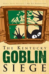The Kentucky Goblin Siege
