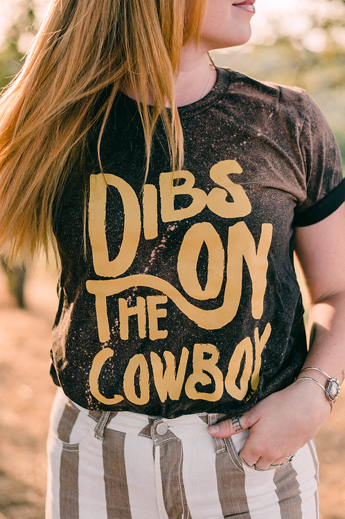 Dibs on the Cowboy T