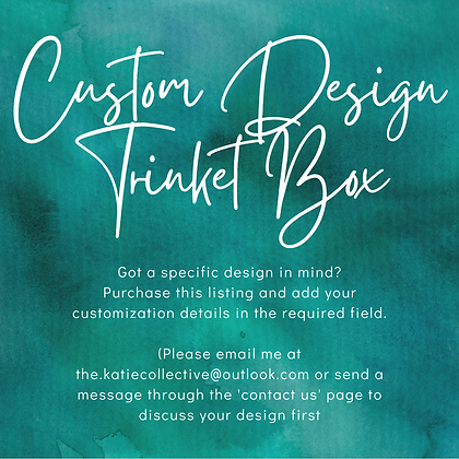 Large Trinket Box - Custom Design