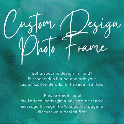 Wooden Photo Frame -Custom Design