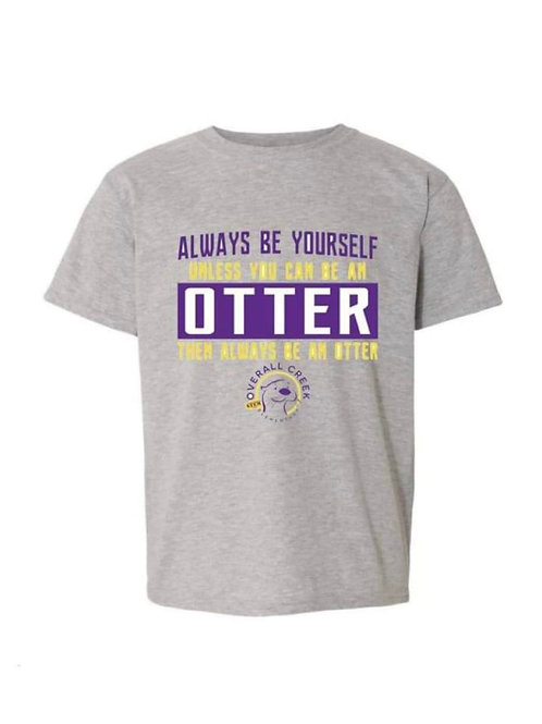 Youth Always Be An Otter T-shirt
