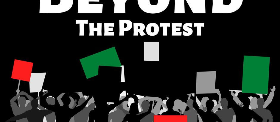 Beyond The Protests
