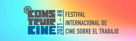 CONSTRUIRCINE 2021 #8 - Festival Internacional de Cine sobre el Trabajo