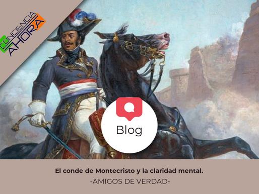 El conde de Montecristo y la claridad mental.