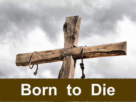 Jesus: Born to Die