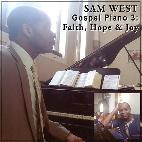 Sam West Gospel Piano 3: Faith, Hope & Joy
