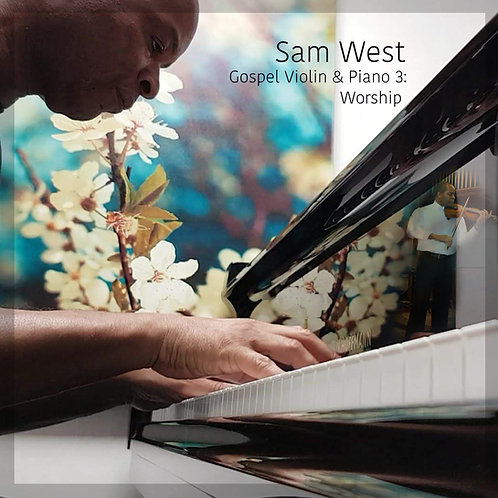 Sam West Gospel Violin & Piano 3: Worship. CD