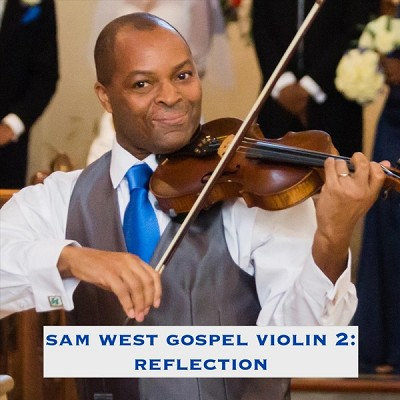 Sam West Gospel Violin 2: Reflection. CD