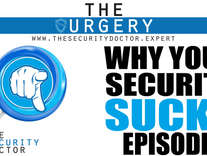 Why Your Security SUCKS Episode 1