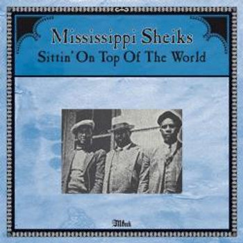 MISSISSIPPI SHEIKS Sittin' On Top Of The World