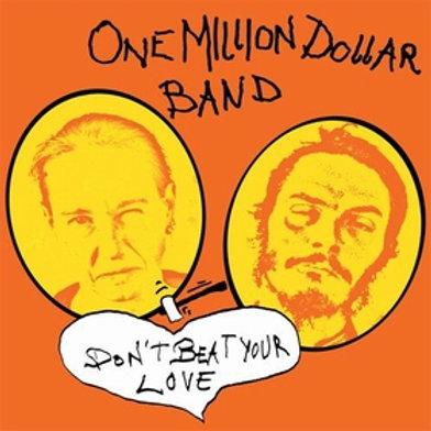 ONE MILLION DOLLAR BAND - Don't Beat Your Love