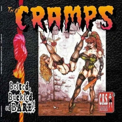 CRAMPS - Belted, Buckled and Bare!