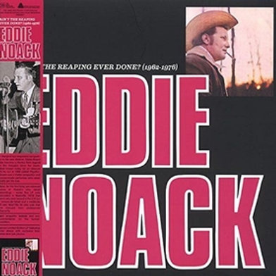 EDDIE NOACK - Ain't The Reaping Ever Done?