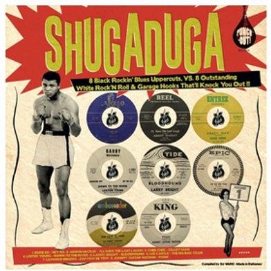 SHUGADUGA Round 1