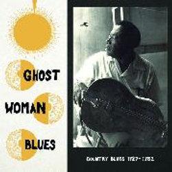 GHOST WOMAN BLUES