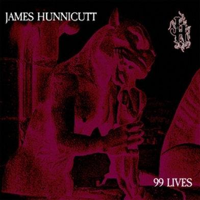JAMES HUNNICUTT - 99 Lives