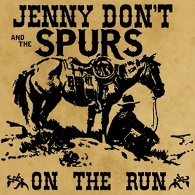 JENNY DON'T AND THE SPURS - On The Run