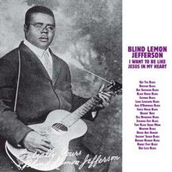 BLIND LEMON JEFFERSON I Want To Be Like Jesus In My Heart