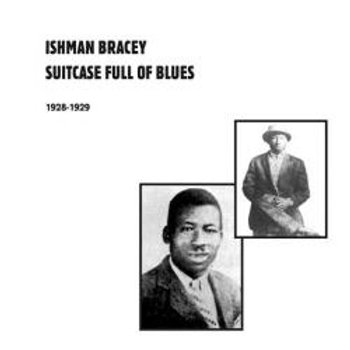 ISHMAN BRACEY Suitcase Full Of Blues
