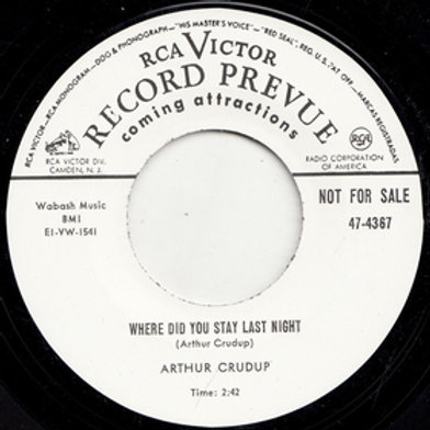 ARTHUR CRUDUP - Were Did You Stay Last Night / Keep On Drinkin'