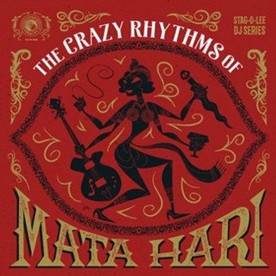 THE CRAZY RHYTHMS OF MATA HARI