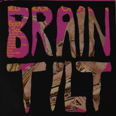BRAIN TILT - The Deranged Side Of Doo-Wop