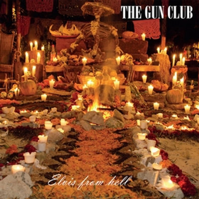 GUN CLUB - Elvis From Hell