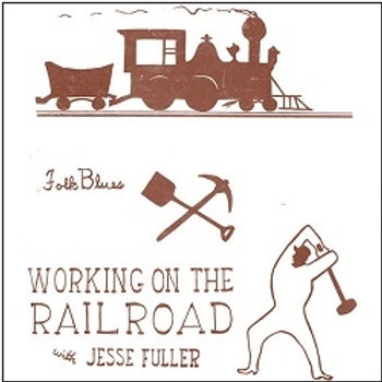 "JESSE FULLER - Working On The Railroad (10"")"
