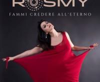 """ROSMY e il nuovo singolo """"FAMMI CREDERE ALL'ETERNO"""""""