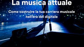 """""""La musica attuale. Come costruire la tua carriera musicale nell'era digitale"""" di Massimo Bonelli"""