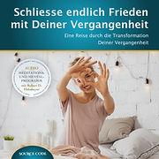 Schliesse_endlich_Frieden_mit_Deiner_Vergangenheit_1.jpeg
