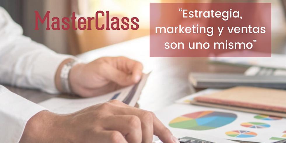 """MasterClass - """"Estrategia, marketing y ventas son uno mismo"""""""