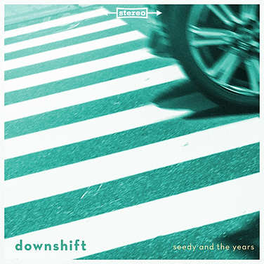 Seedy and the Years / Downshift EP
