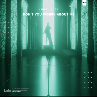 HSHOT x YUGA - Dont You Worry About Me.png