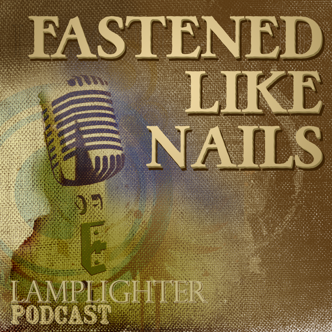 Podcast - Fastened Like Nails