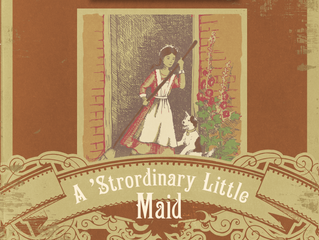 Update on A 'Strordinary Little Maid!