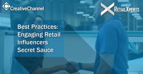 Engaging Retail Influencers: Secret Sauce