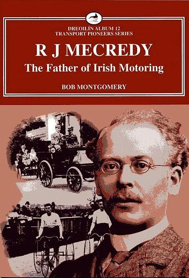 RJ MECREDY - The Father of Irish Motoring