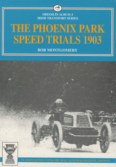 THE PHOENIX PARK SPEED TRIALS 1903