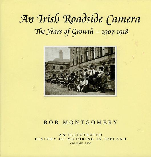 AN IRISH ROADSIDE CAMERA 1907-1918 - The Years of Growth