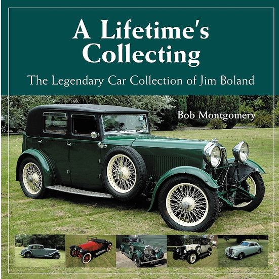 A LIFETIME'S COLLECTING - The Legendary Car Collection of Jim Boland