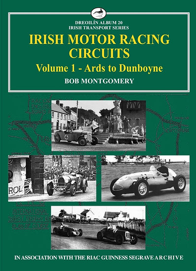 IRISH MOTOR RACING CIRCUITS - Volume 1 - Ards to Dunboyne