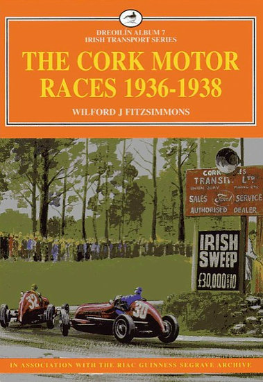 THE CORK MOTOR RACES 1936-1938