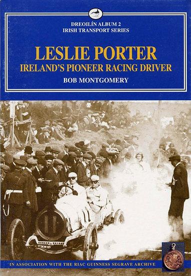 LESLIE PORTER - Ireland's Pioneer Racing Driver