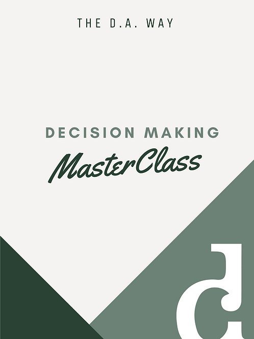 THE D.A. WAY | Decision Making Masterclass