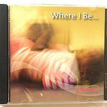 CD - Where I be