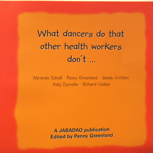 What Dancers do that other health workers don't