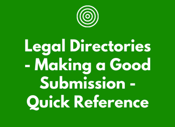 Legal Directories - Making a Good Submission (Quick Reference)